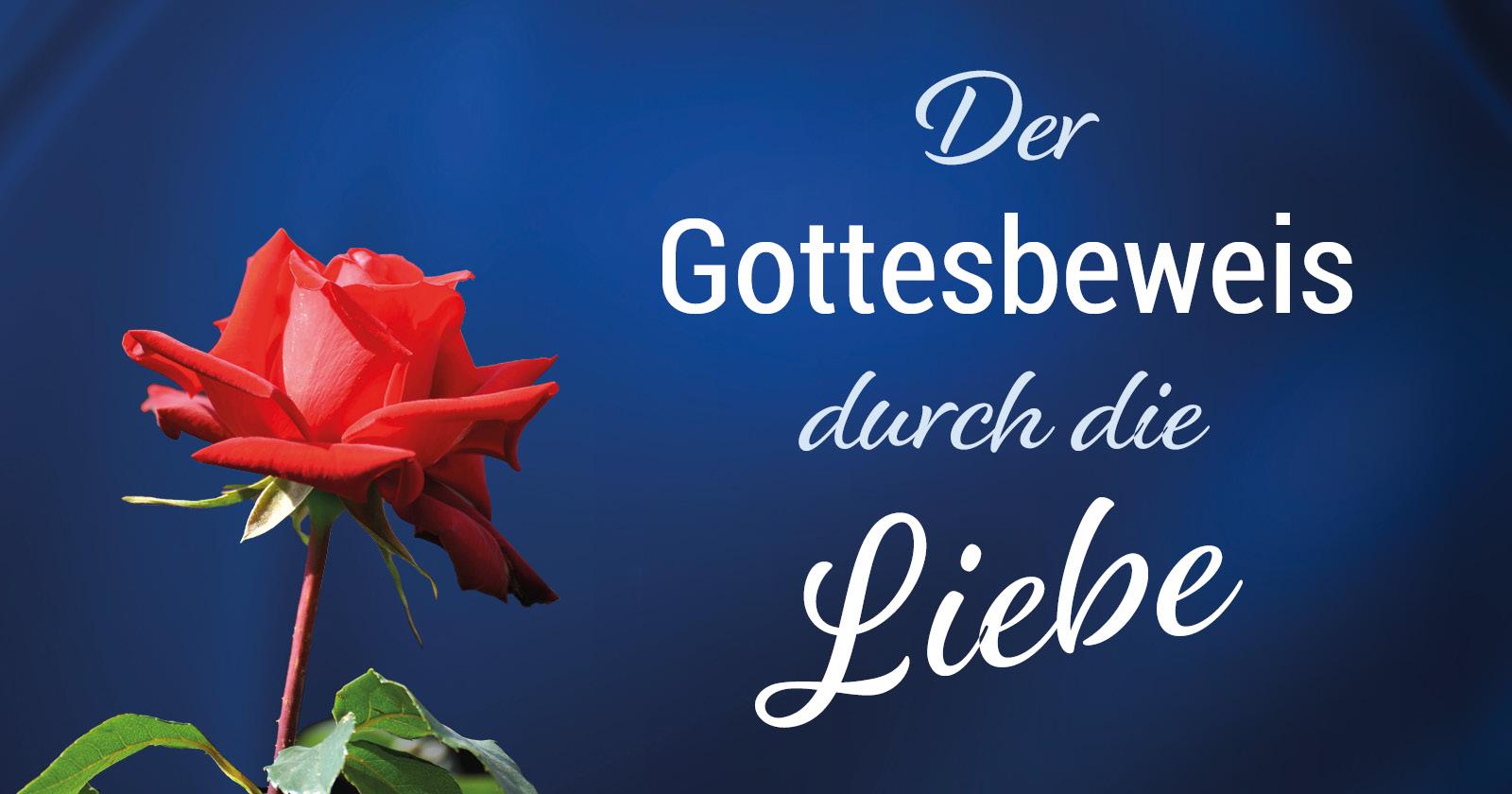 Der Gottesbeweis durch die Liebe - Verteilschrift von Werner Gitt