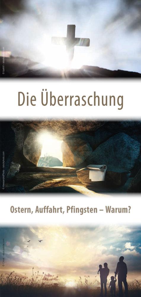 Die Überraschung – Ostern, Auffahrt, Pfingsten – Warum?