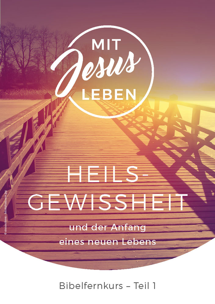 Bibelfernkurs - Mit Jesus leben - Teil 1