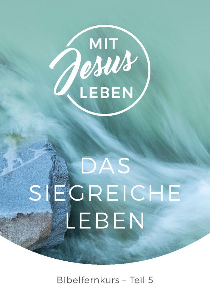 Bibelfernkurs - Mit Jesus leben - Teil 5