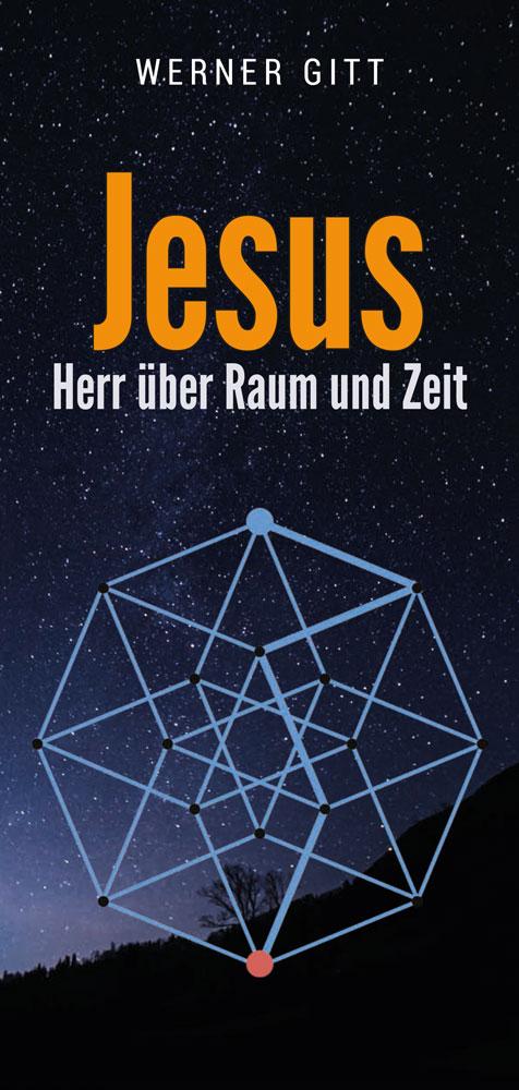 Jesus - Herr über Raum und Zeit