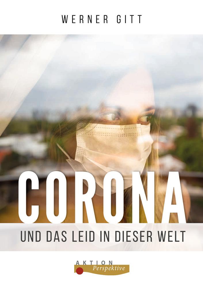 Corona  und das Leid  in dieser Welt (lieferbar ab 04.12.2020)