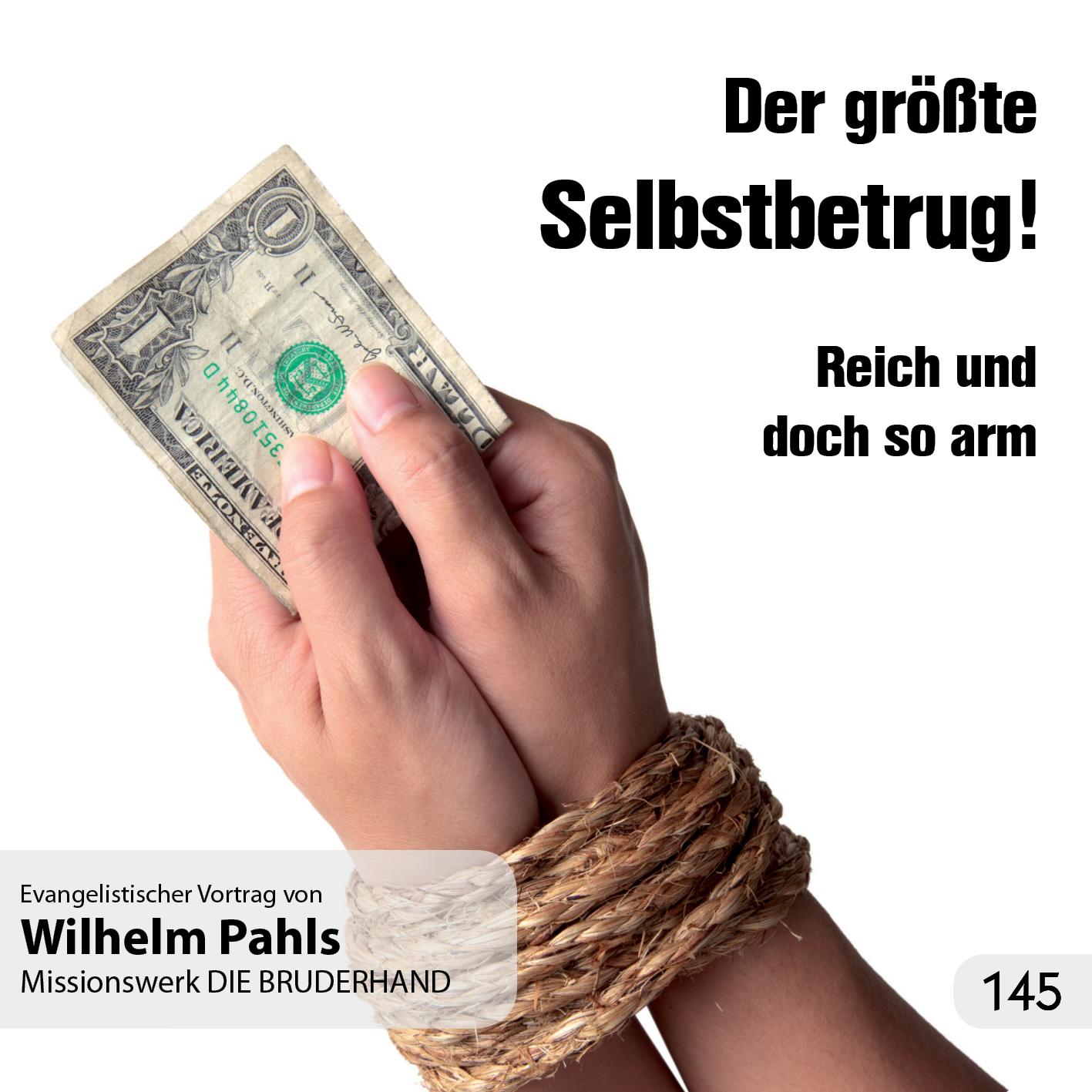 Der größte Selbstbetrug! Reich und doch so arm