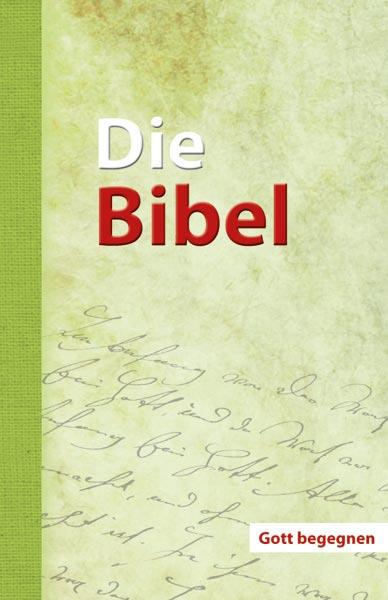 Die Bibel – Gott begegnen