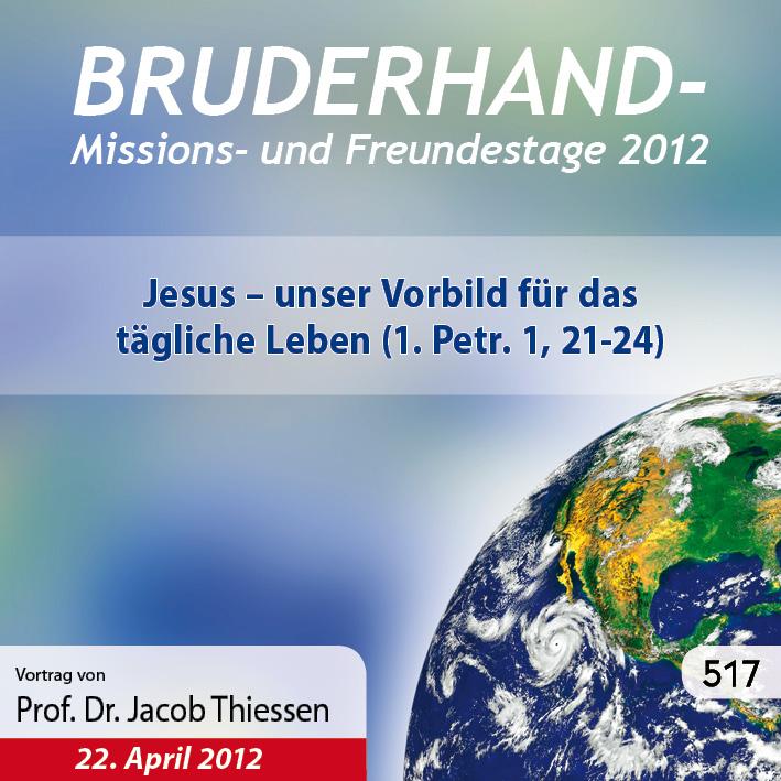 Missions- und Freundestage 2012: Jesus – unser Vorbild für das tägliche Leben
