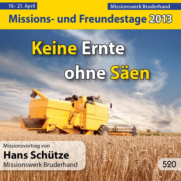 Missions- und Freundestage 2013: Keine Ernte ohne Säen