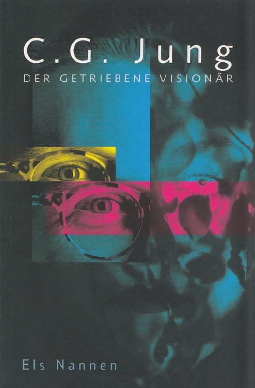 C.G. Jung – Der getriebene Visionär