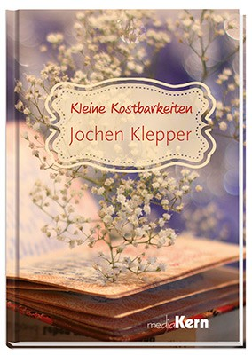 Kleine Kostbarkeiten – Jochen Klepper