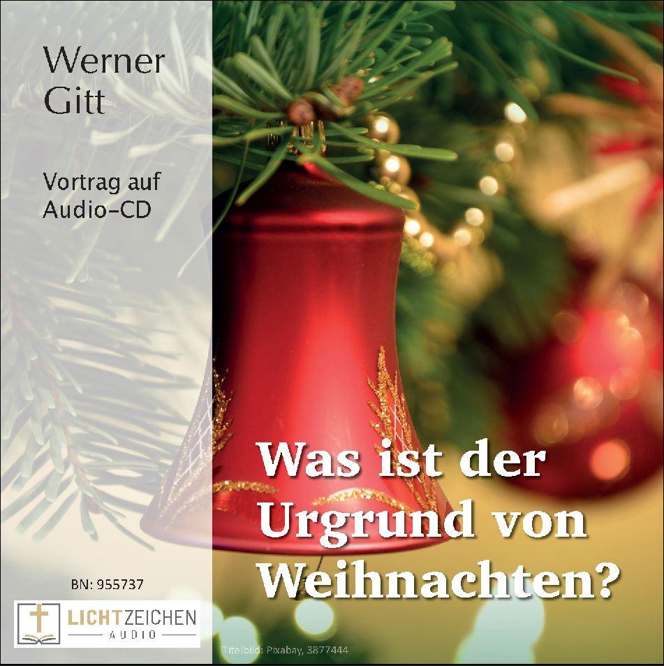 Was ist der Urgrund von Weihnachten? (Audio-CD)