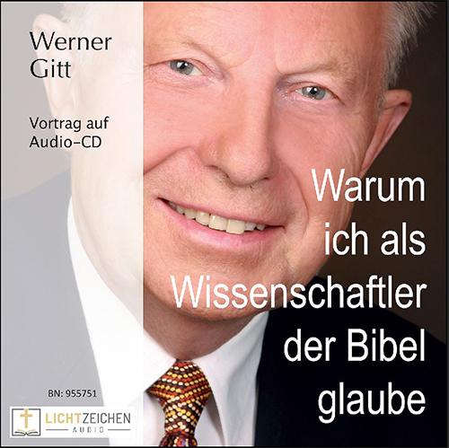 Warum ich als Wissenschaftler an die Bibel glaube (Audio-CD)