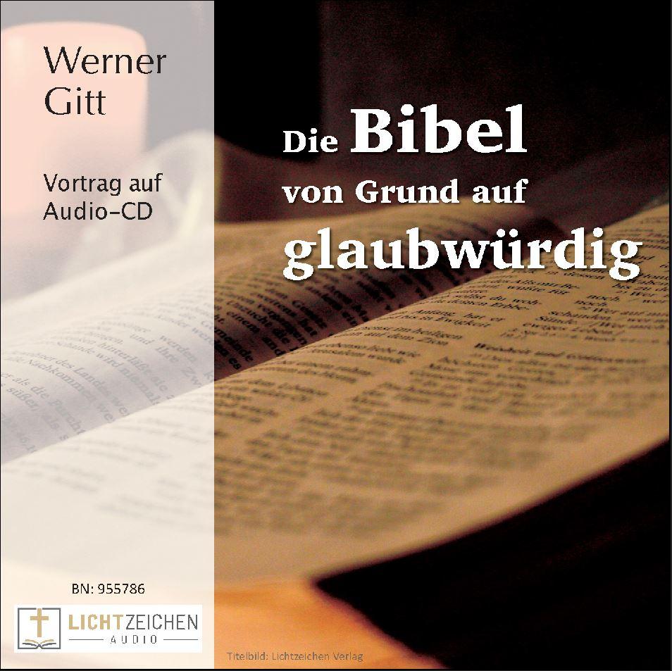 Die Bibel von Grund auf glaubwürdig (Audio-CD)