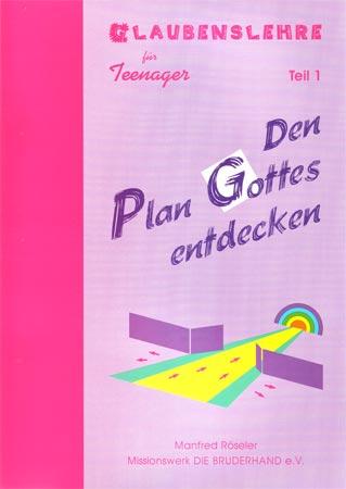 Den Plan Gottes entdecken -  Teil 1 (Loseblattsammlung)