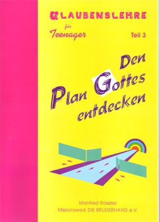 Den Plan Gottes entdecken - Teil 3