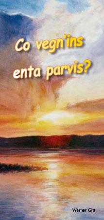 Romanisch: Wie komme ich in den Himmel?