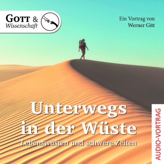 Unterwegs in der Wüste – Lebenswüsten und schwere Zeiten (Audio-CD)