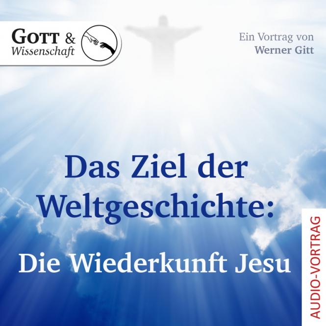 Das Ziel der Weltgeschichte: Die Wiederkunft Jesu (Audio-CD)