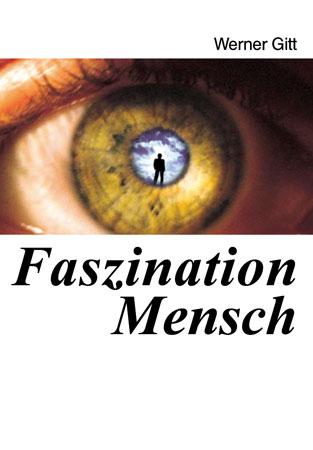 Faszination Mensch