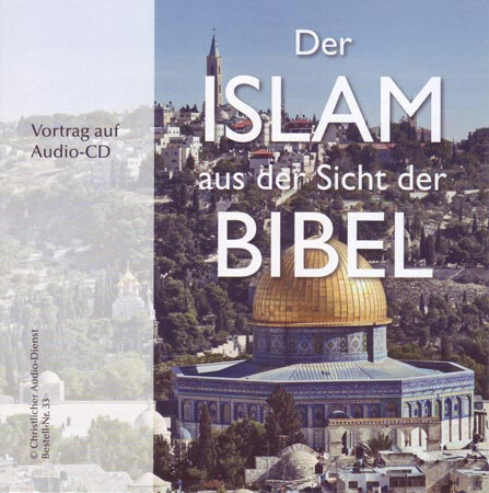 Der Islam aus der Sicht der Bibel (Audio-CD)